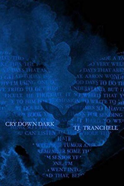 TJ-TRANCHELL---CRY-DOWN-DARK